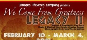 """We Come from Greatness:Legacy II"" Has Final Show This Weekend"