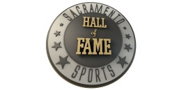Inductees Announced for Inaugural Sacramento Sports Hall of Fame