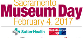 "Celebrate 19th Annual ""Sacramento Museum Day"" this Saturday"
